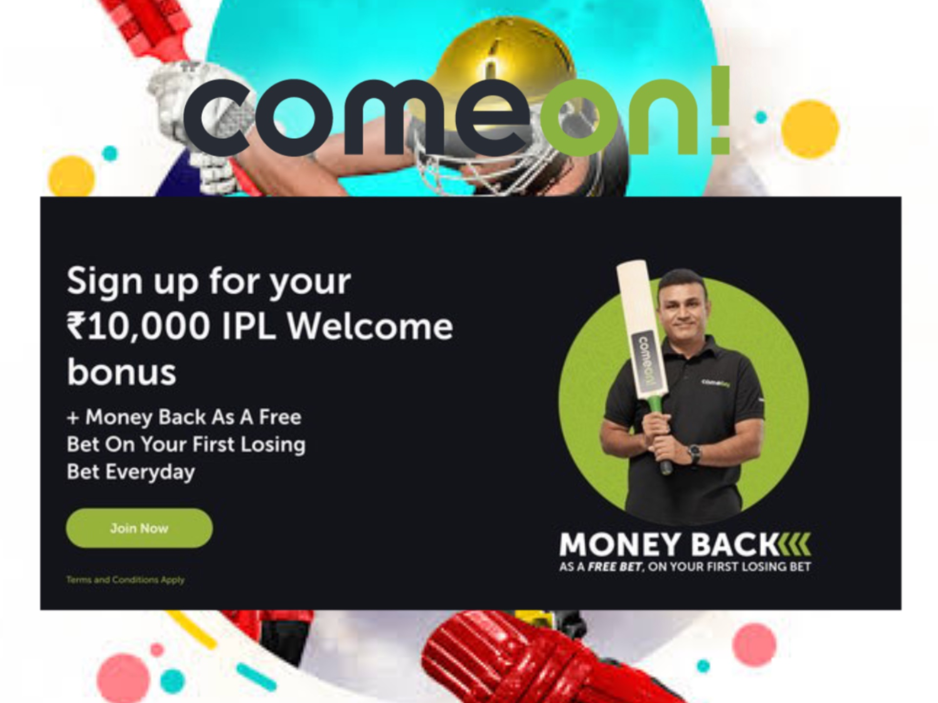 Comeon offers one of the biggest welcome bonuses on IPL betting, so register here.