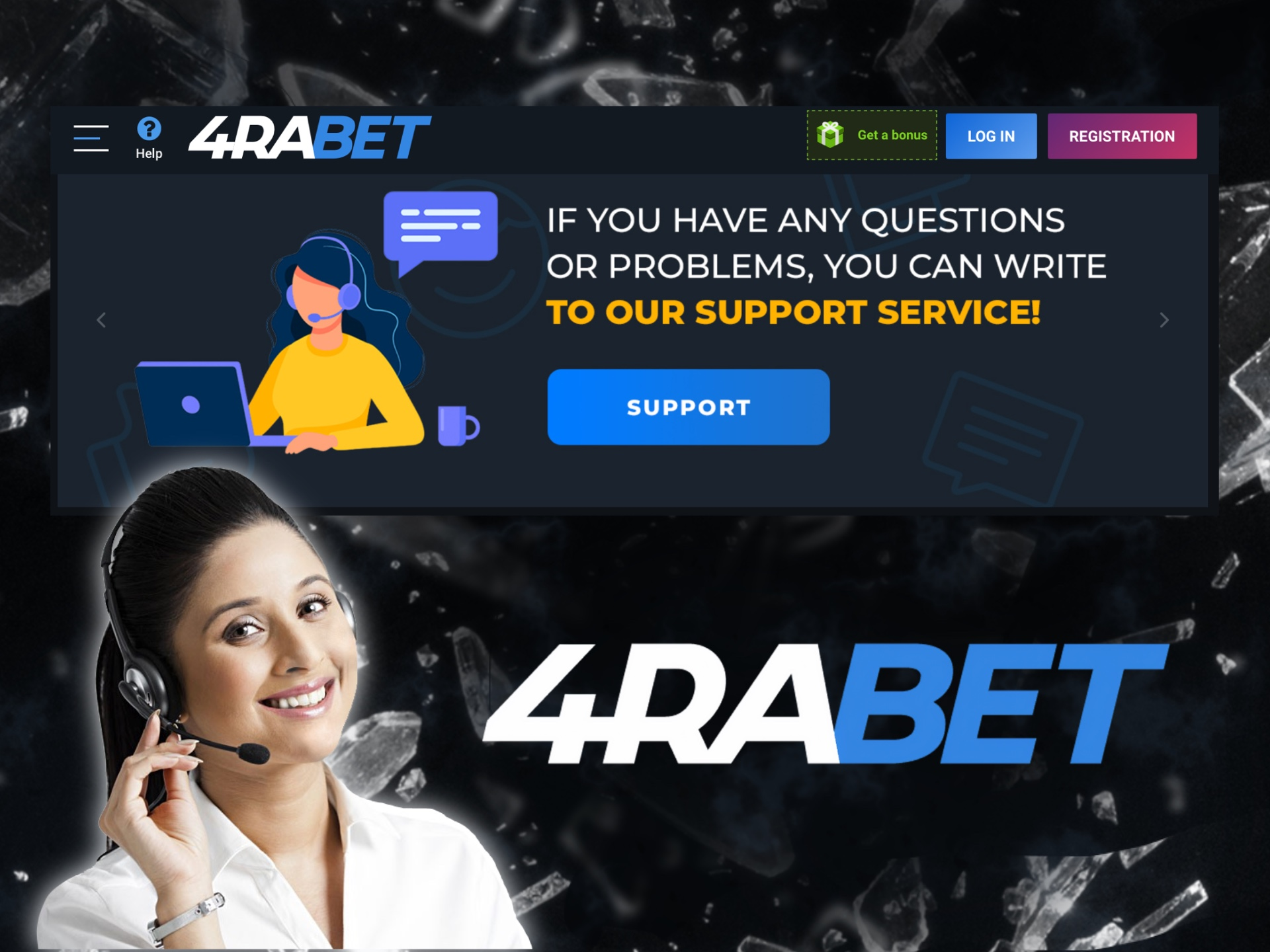 You can cotact 4rabet's support team whenever you have a question.