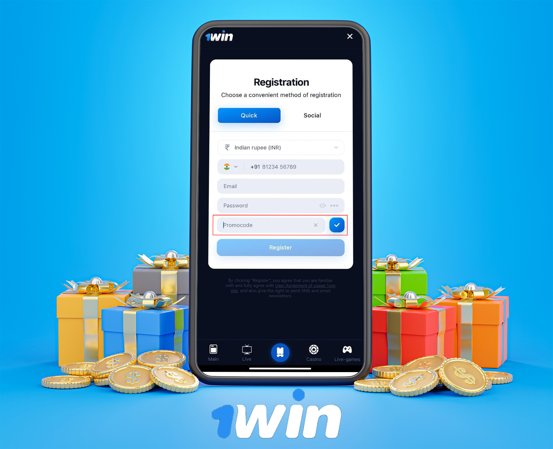 To activate the bonus you only need to enter a promo code during registration proccess at 1win app.